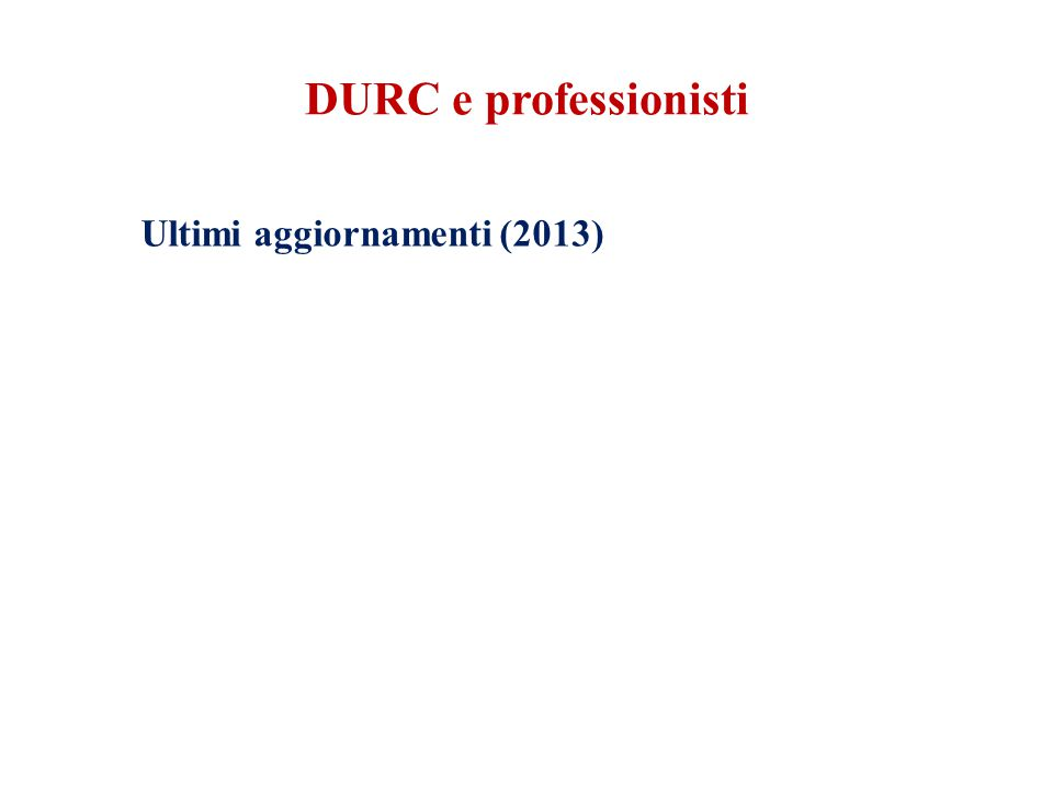 DURC e professionisti Ultimi aggiornamenti (2013)
