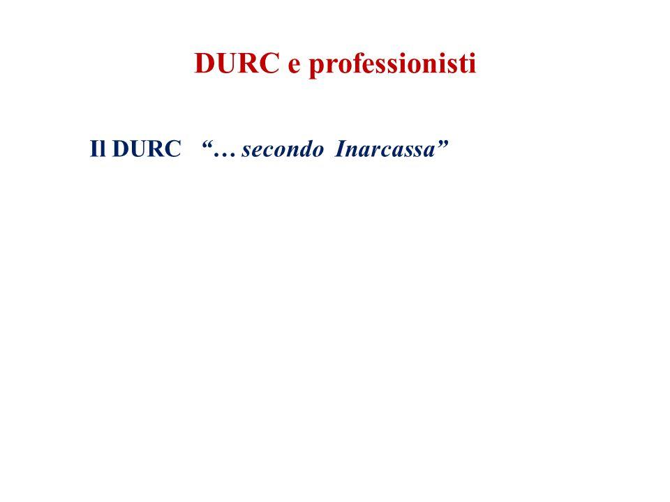 DURC e professionisti Il DURC … secondo Inarcassa