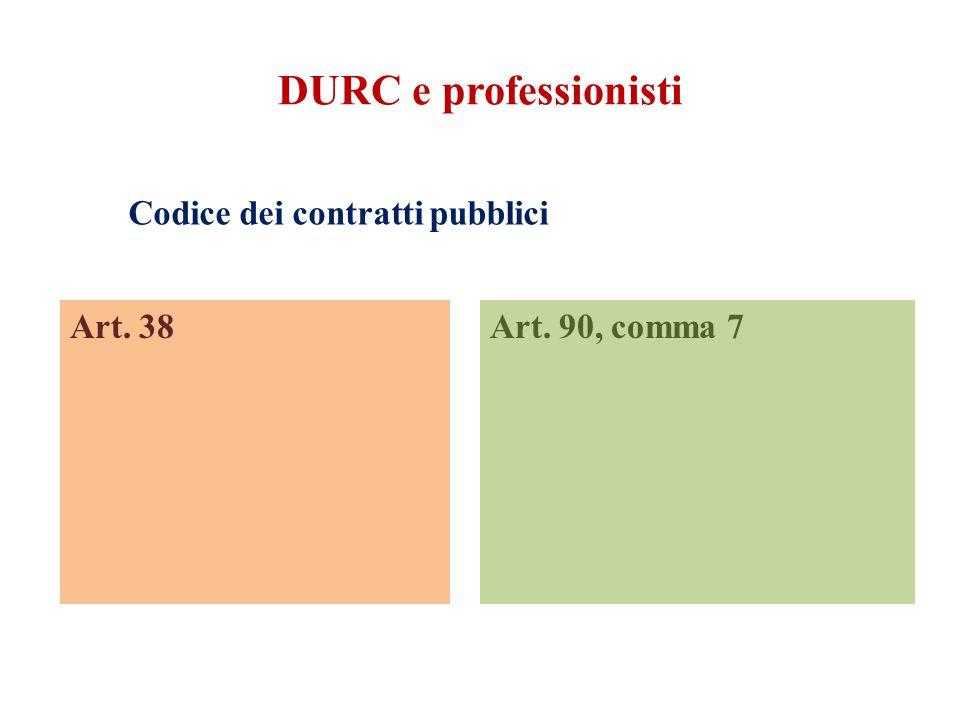DURC e professionisti Codice dei contratti pubblici Art. 38Art. 90, comma 7