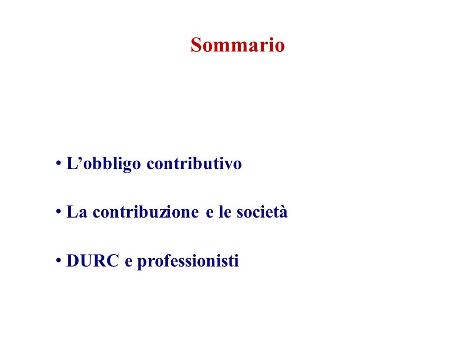 Sommario L'obbligo contributivo La contribuzione e le società DURC e professionisti
