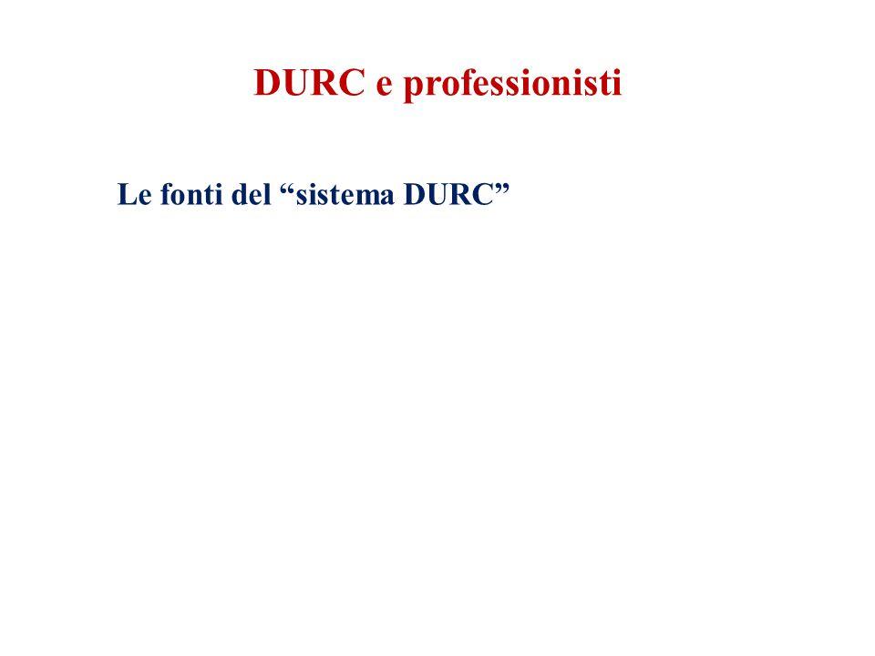 DURC e professionisti Le fonti del sistema DURC
