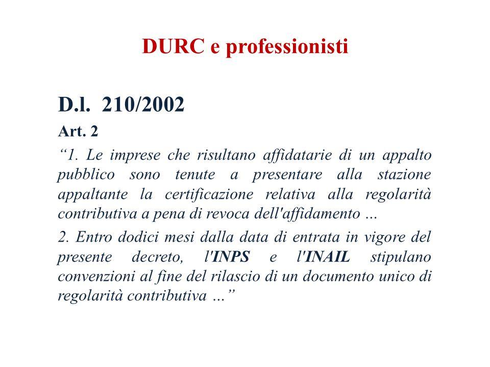 DURC e professionisti D.l. 210/2002 Art. 2 1.