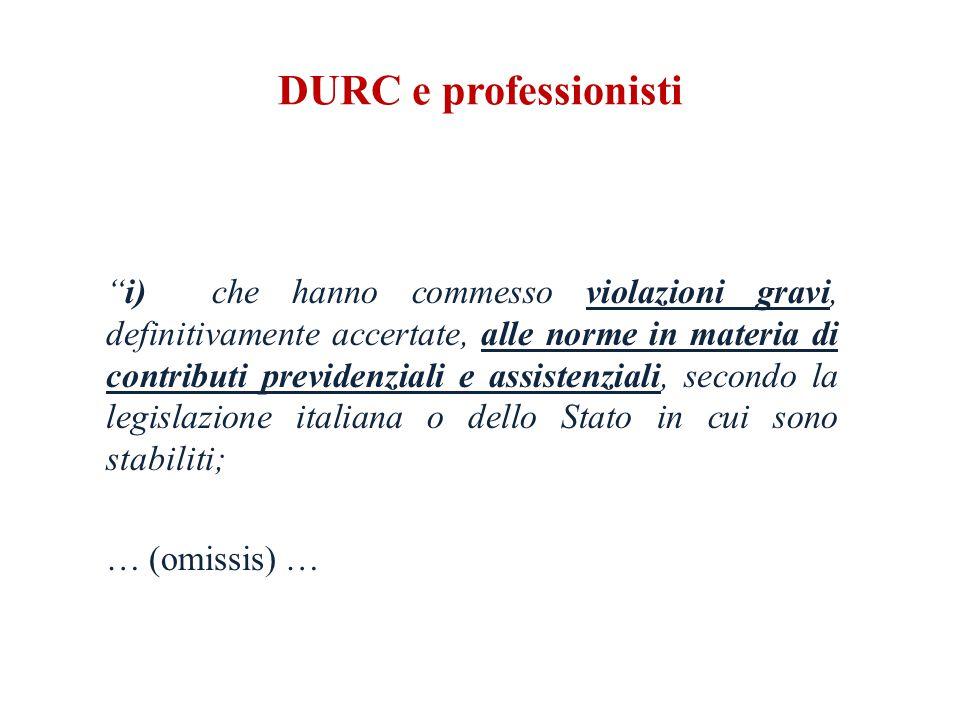 DURC e professionisti i) che hanno commesso violazioni gravi, definitivamente accertate, alle norme in materia di contributi previdenziali e assistenziali, secondo la legislazione italiana o dello Stato in cui sono stabiliti; … (omissis) …