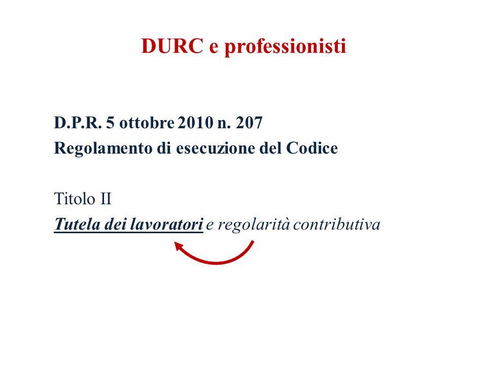 DURC e professionisti D.P.R. 5 ottobre 2010 n.