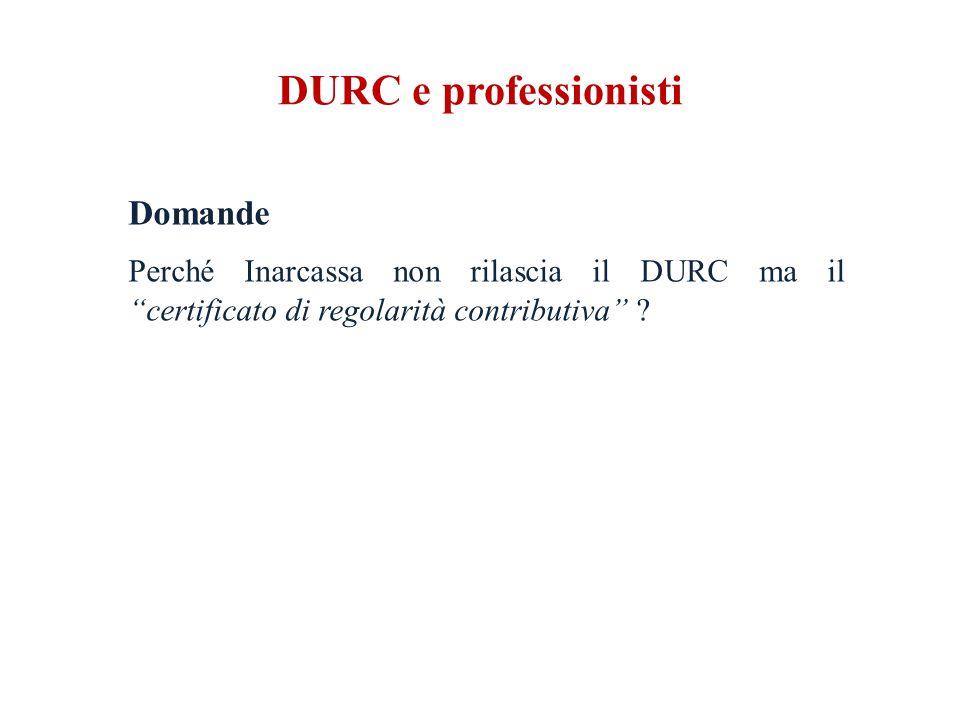 DURC e professionisti Domande Perché Inarcassa non rilascia il DURC ma il certificato di regolarità contributiva