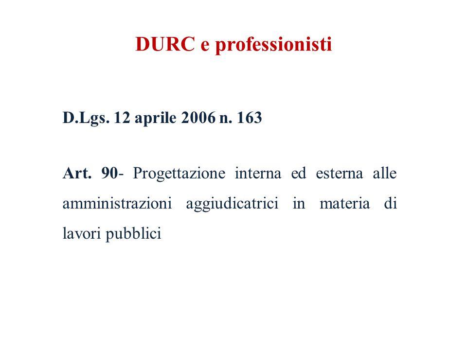DURC e professionisti D.Lgs. 12 aprile 2006 n. 163 Art.