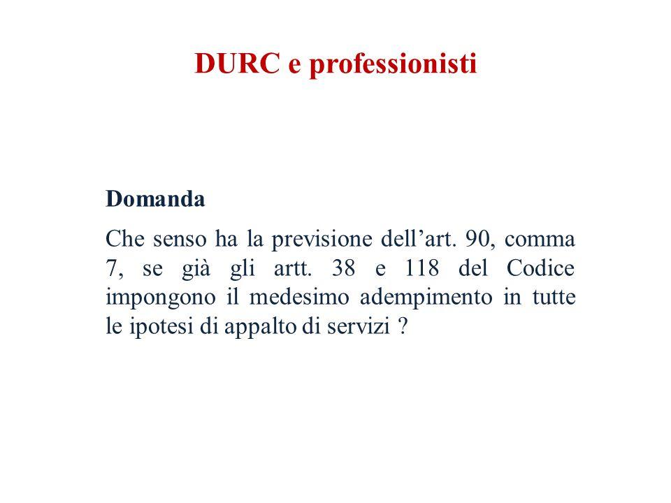 DURC e professionisti Domanda Che senso ha la previsione dell'art.
