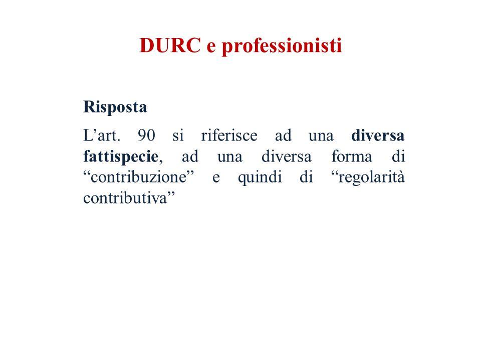 DURC e professionisti Risposta L'art.
