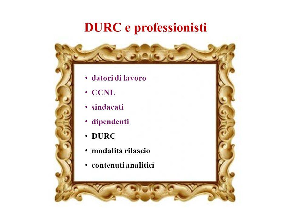 DURC e professionisti datori di lavoro CCNL sindacati dipendenti DURC modalità rilascio contenuti analitici