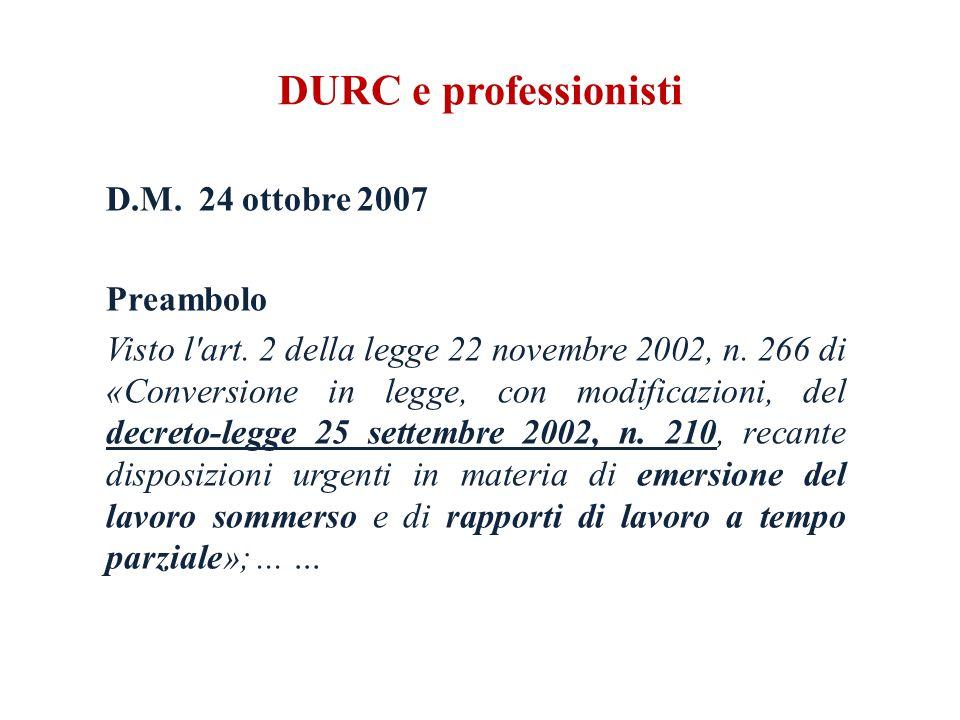 DURC e professionisti D.M. 24 ottobre 2007 Preambolo Visto l art.