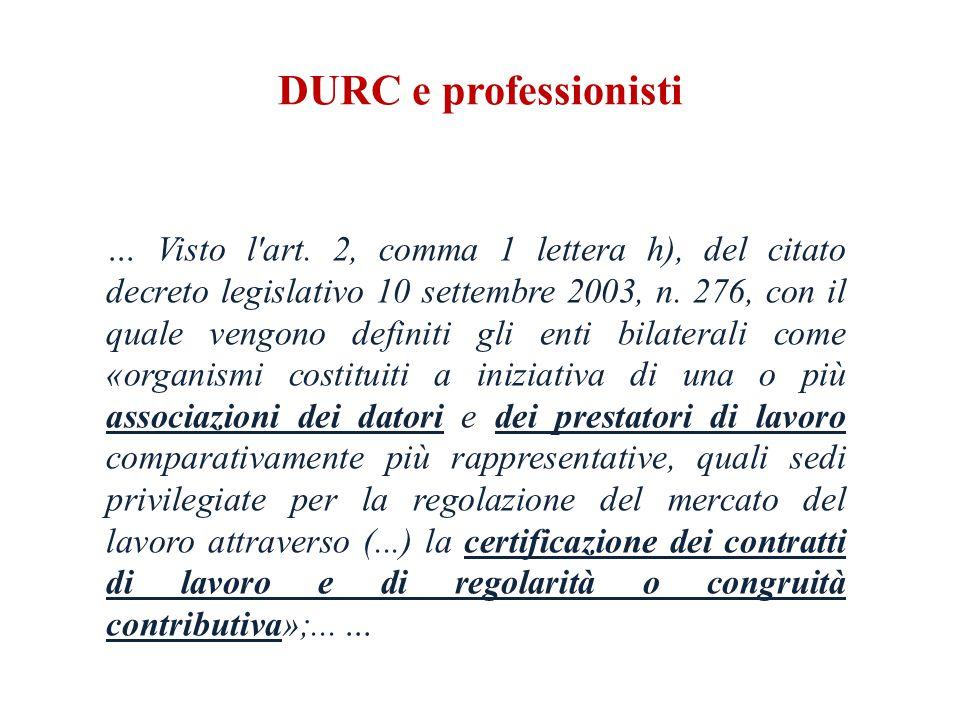 DURC e professionisti … Visto l art.
