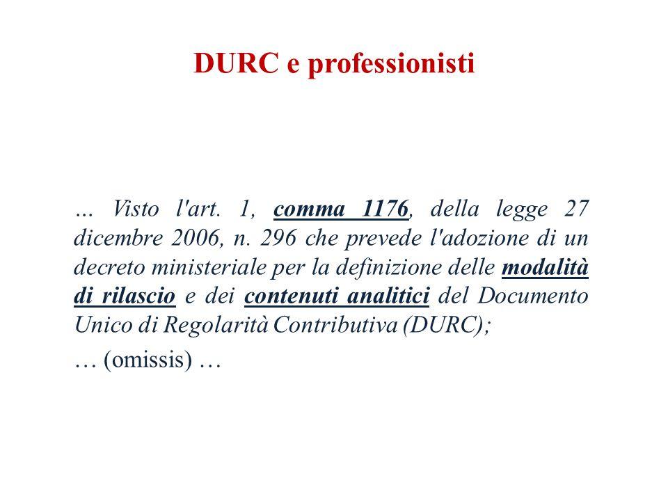 DURC e professionisti … Visto l art. 1, comma 1176, della legge 27 dicembre 2006, n.