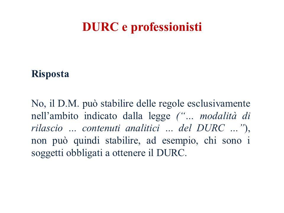 DURC e professionisti Risposta No, il D.M.