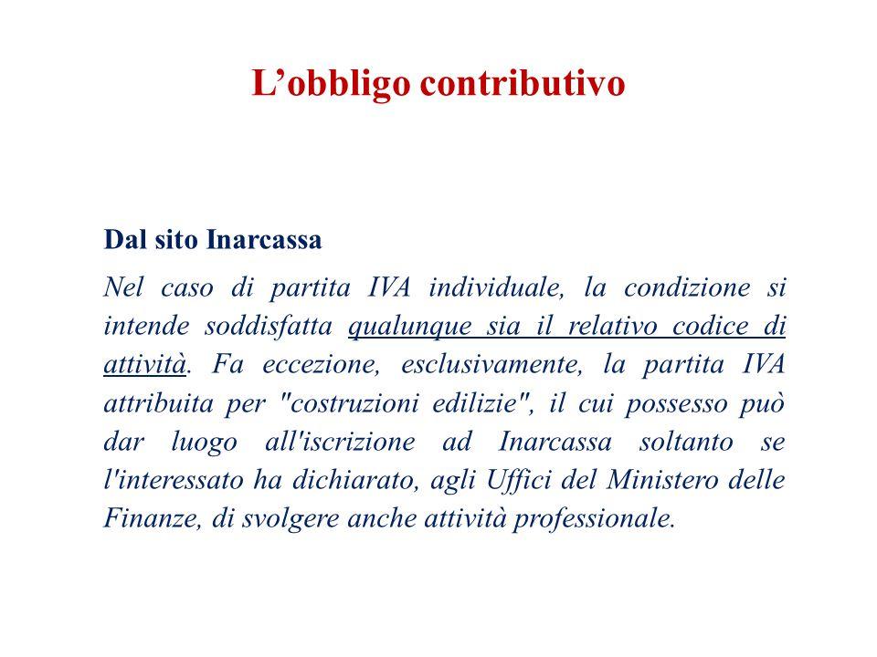 L'obbligo contributivo Dal sito Inarcassa Nel caso di partita IVA individuale, la condizione si intende soddisfatta qualunque sia il relativo codice di attività.