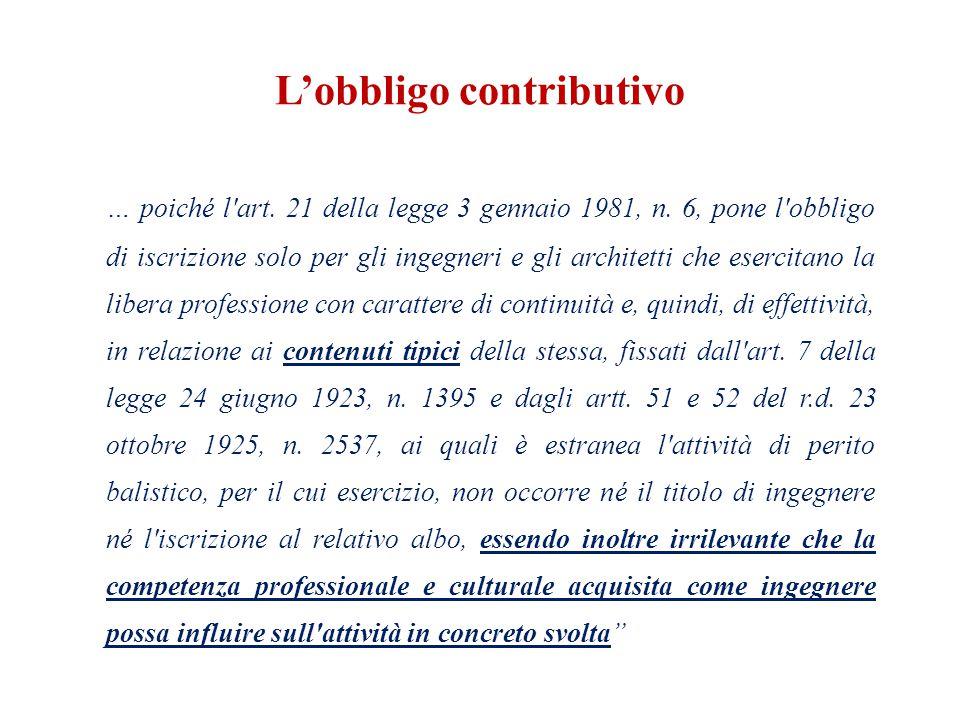 L'obbligo contributivo … poiché l art. 21 della legge 3 gennaio 1981, n.
