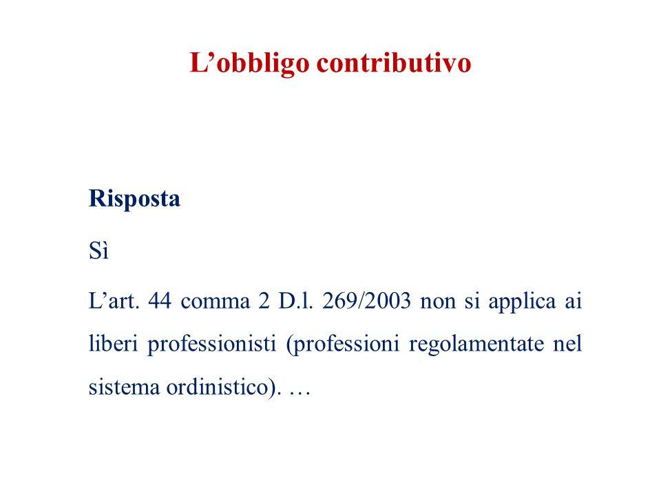 L'obbligo contributivo Risposta Sì L'art. 44 comma 2 D.l.