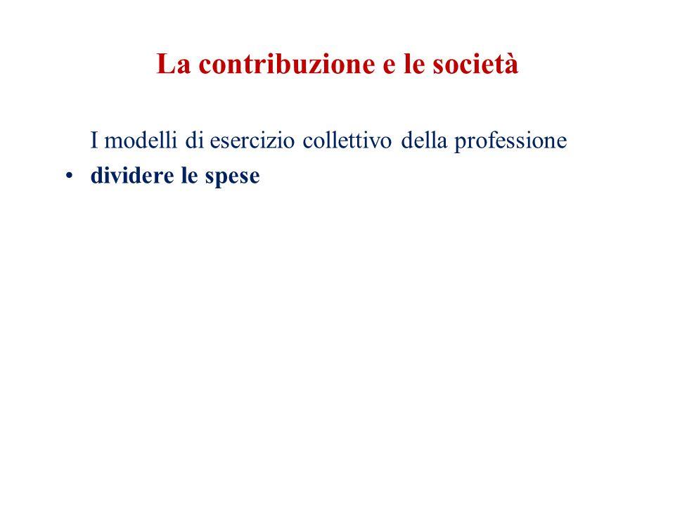 La contribuzione e le società I modelli di esercizio collettivo della professione dividere le spese