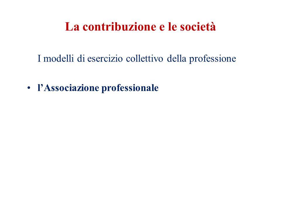 La contribuzione e le società I modelli di esercizio collettivo della professione l'Associazione professionale