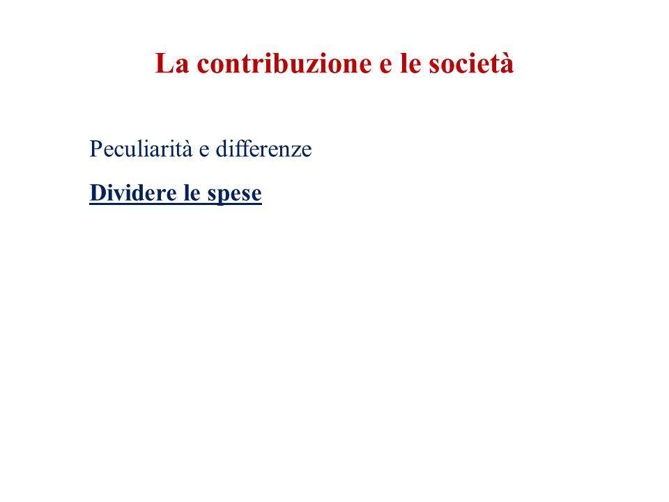 La contribuzione e le società Peculiarità e differenze Dividere le spese