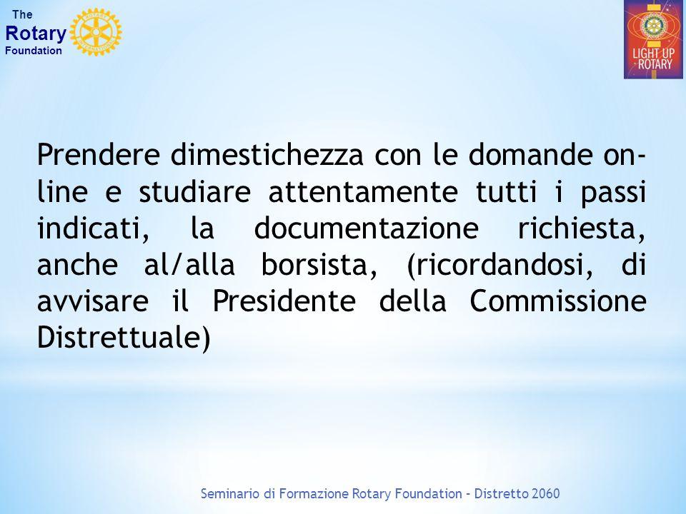 Seminario di Formazione Rotary Foundation – Distretto 2060 The Rotary Foundation Stilare la domanda in inglese per abbreviare i tempi di esame da parte della TRF