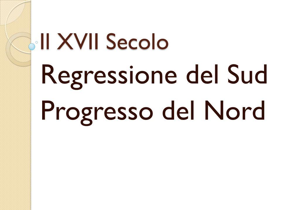 Il XVII Secolo Regressione del Sud Progresso del Nord