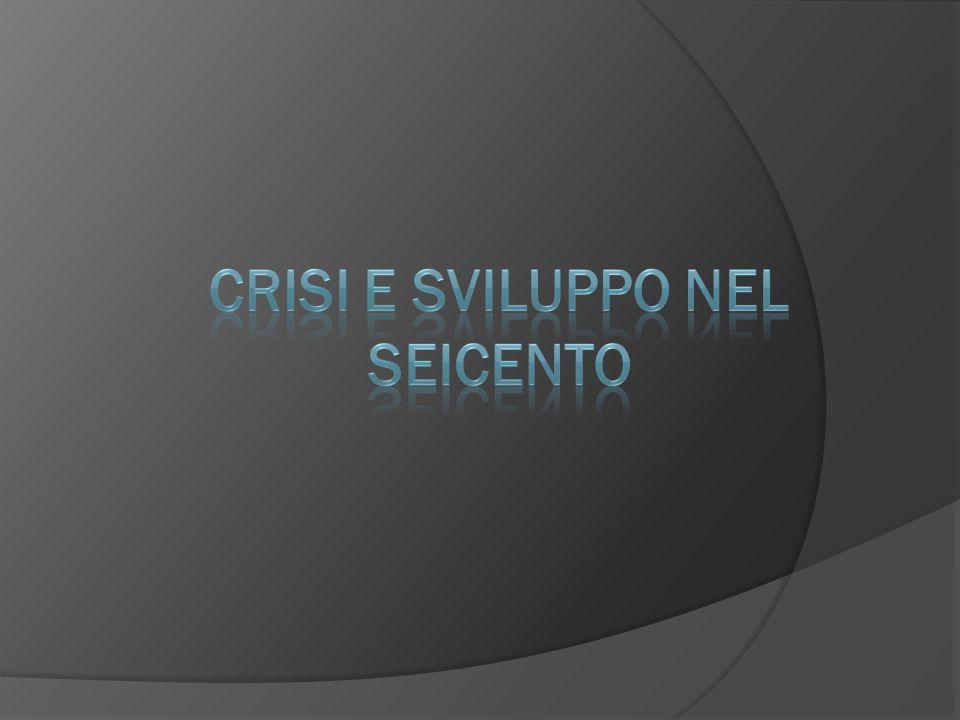 Crisi del '600 SpagnaSpagna e ItaliaItalia Crollo della domanda dei prodotti agricoli Mancanza di moneta Caduta dei prezzi Cause Dove