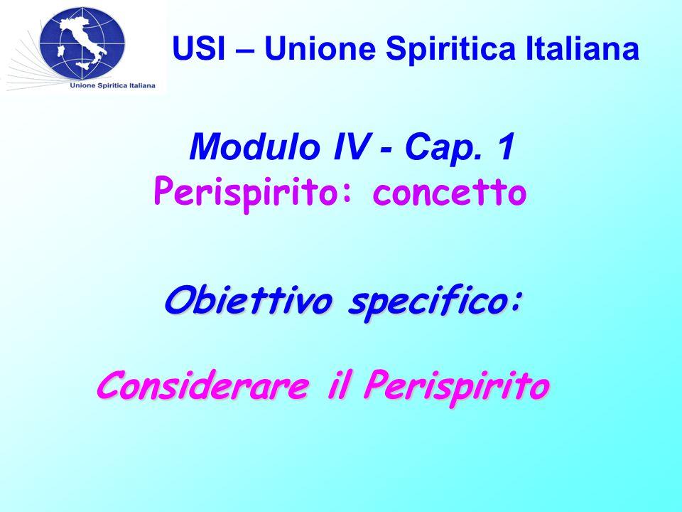 USI – Unione Spiritica Italiana Modulo IV - Cap.