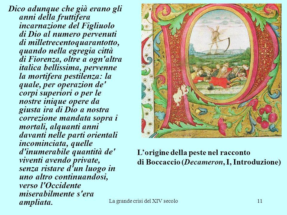 La grande crisi del XIV secolo11 Dico adunque che già erano gli anni della fruttifera incarnazione del Figliuolo di Dio al numero pervenuti di milletr