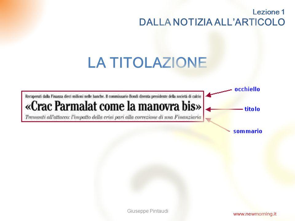 12 Lezione 1 DALLA NOTIZIA ALL'ARTICOLO LA TITOLAZIONE Giuseppe Pintaudi www.newmorning.it