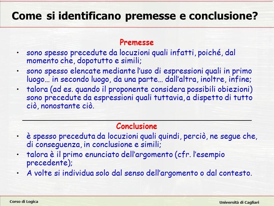 Corso di Logica Università di Cagliari Come si identificano premesse e conclusione.