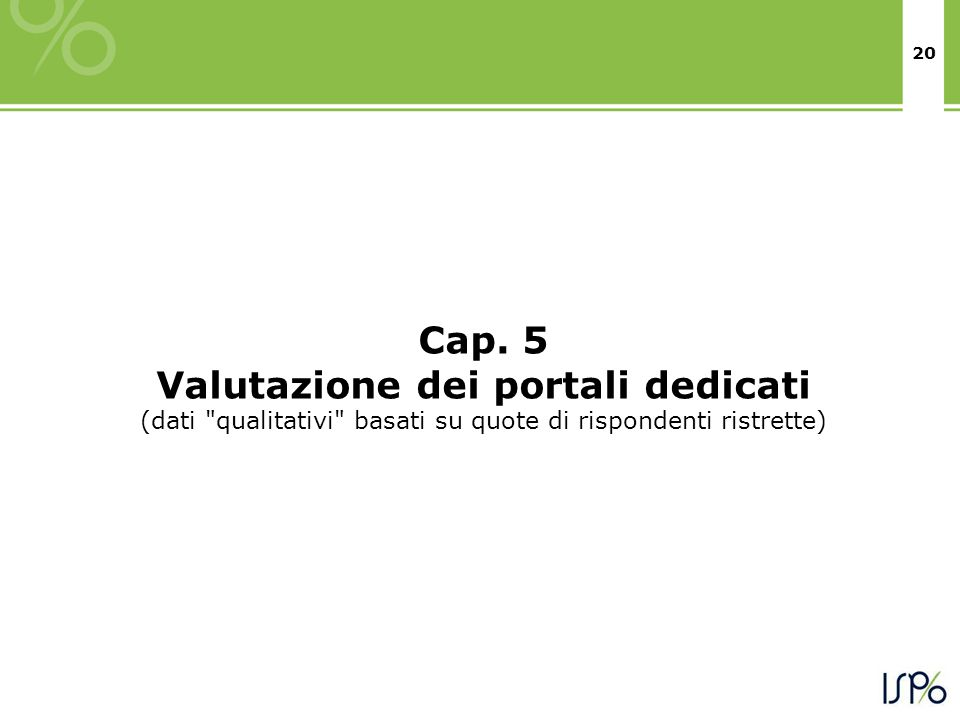 20 Cap. 5 Valutazione dei portali dedicati (dati