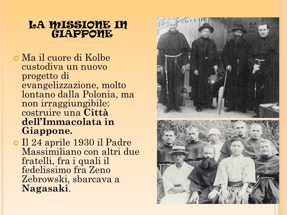 LA MISSIONE IN GIAPPONE Ma il cuore di Kolbe custodiva un nuovo progetto di evangelizzazione, molto lontano dalla Polonia, ma non irraggiungibile: costruire una Città dell'Immacolata in Giappone.