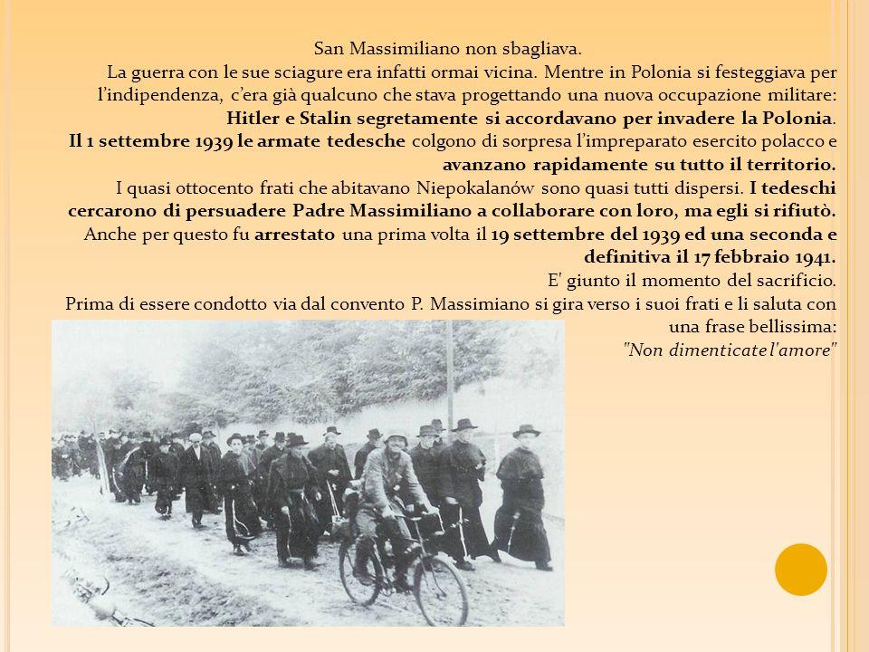 San Massimiliano non sbagliava.La guerra con le sue sciagure era infatti ormai vicina.