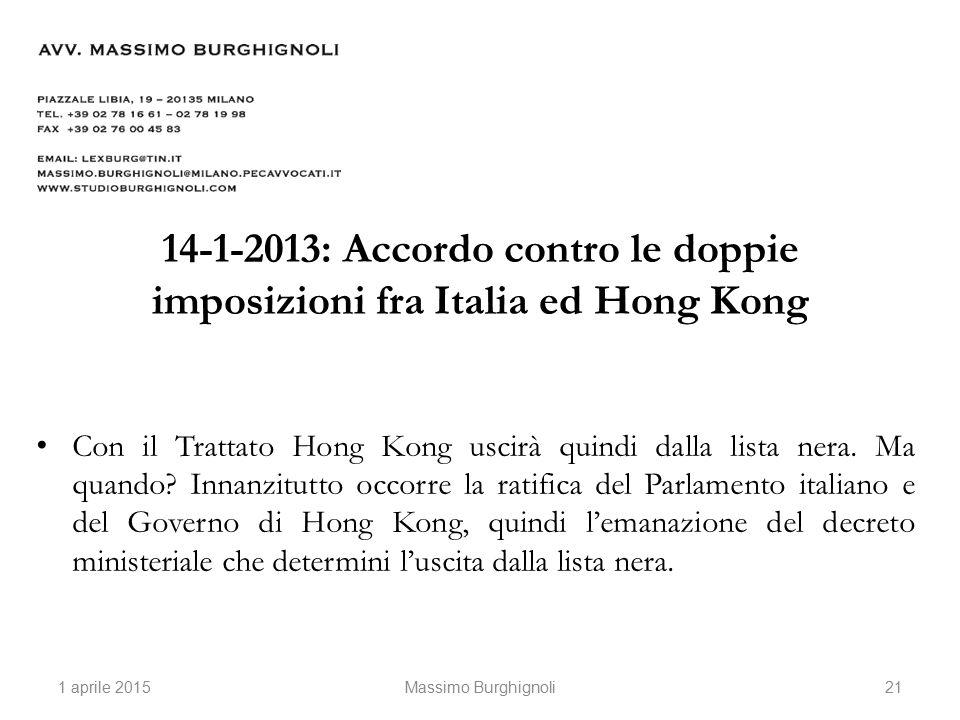 14-1-2013: Accordo contro le doppie imposizioni fra Italia ed Hong Kong Con il Trattato Hong Kong uscirà quindi dalla lista nera.