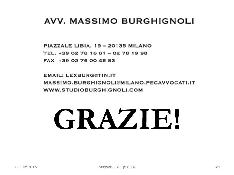 GRAZIE! 1 aprile 201529 Massimo Burghignoli