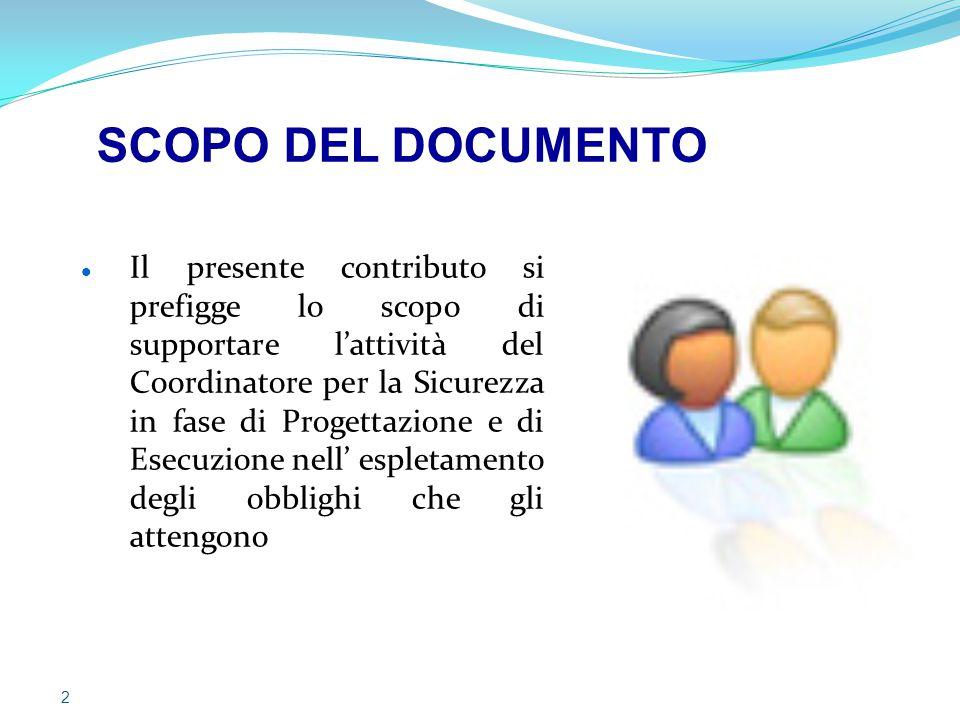Il presente contributo si prefigge lo scopo di supportare l'attività del Coordinatore per la Sicurezza in fase di Progettazione e di Esecuzione nell'