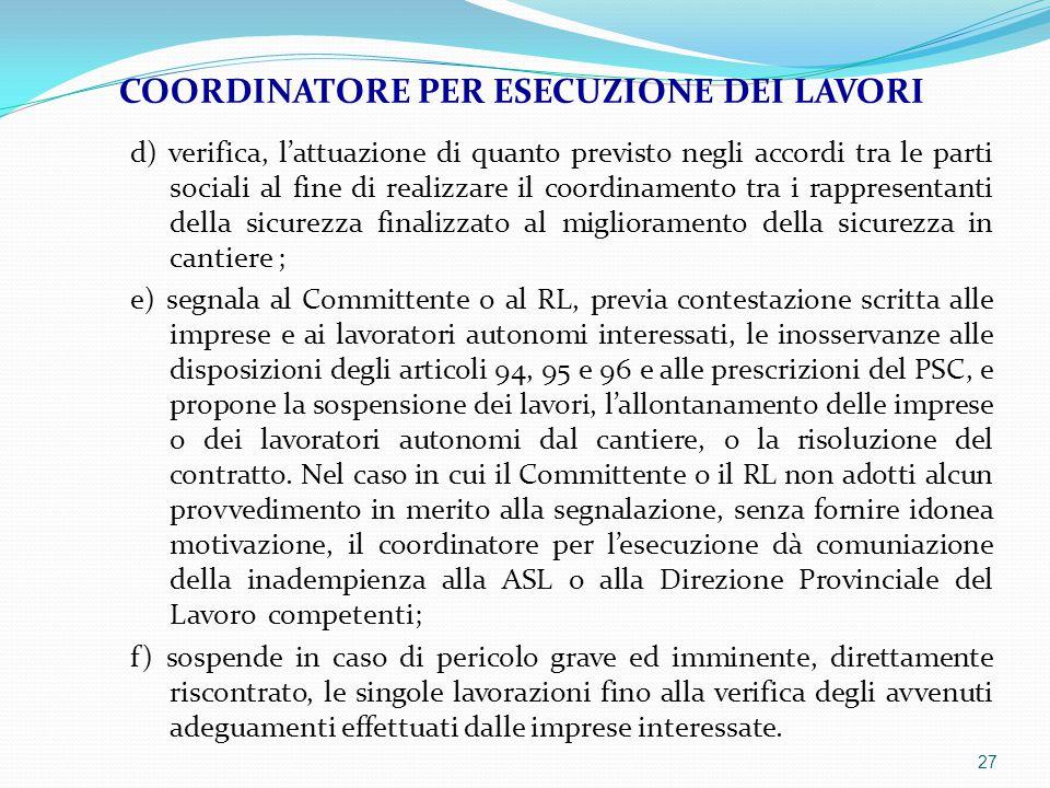 d) verifica, l'attuazione di quanto previsto negli accordi tra le parti sociali al fine di realizzare il coordinamento tra i rappresentanti della sicu
