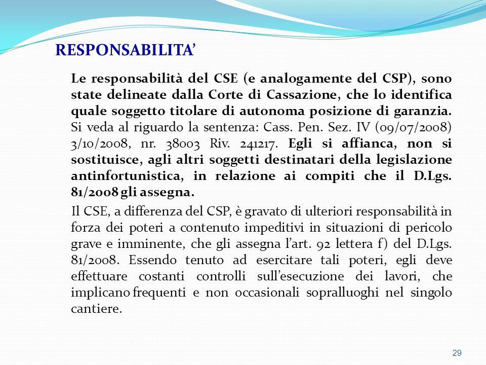 Le responsabilità del CSE (e analogamente del CSP), sono state delineate dalla Corte di Cassazione, che lo identifica quale soggetto titolare di auton