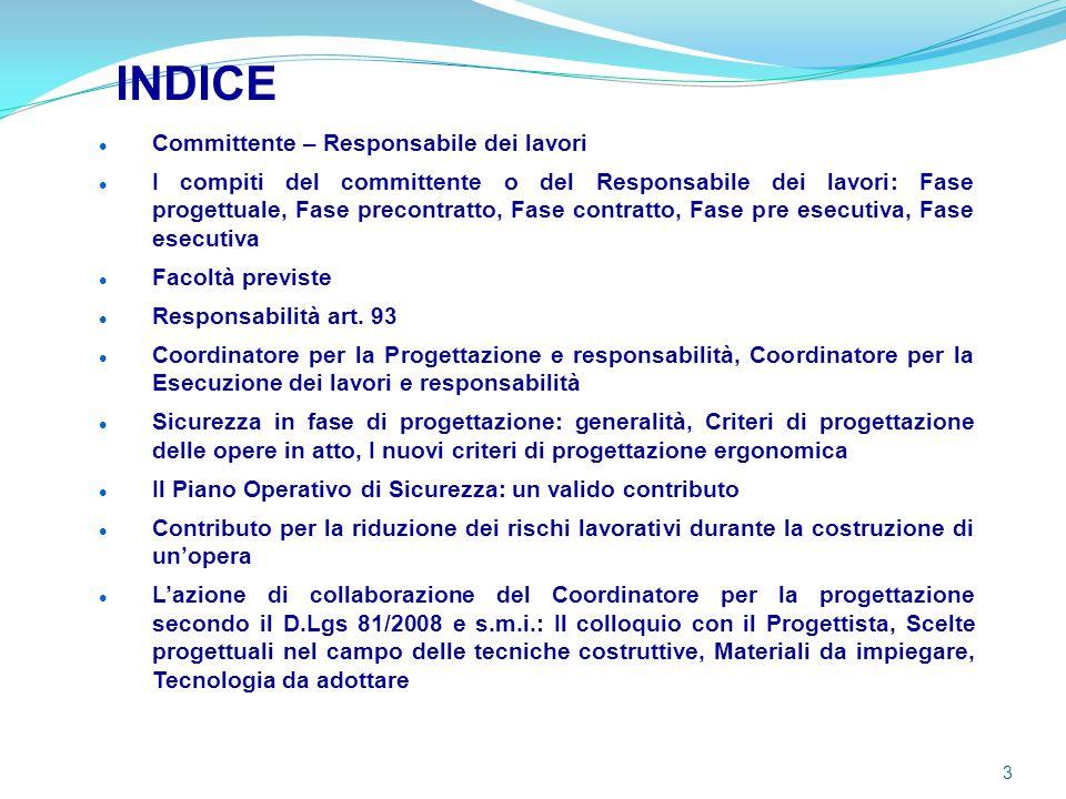 3 INDICE Committente – Responsabile dei lavori I compiti del committente o del Responsabile dei lavori: Fase progettuale, Fase precontratto, Fase cont