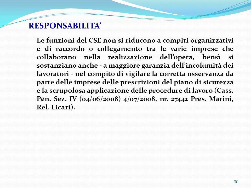 Le funzioni del CSE non si riducono a compiti organizzativi e di raccordo o collegamento tra le varie imprese che collaborano nella realizzazione dell