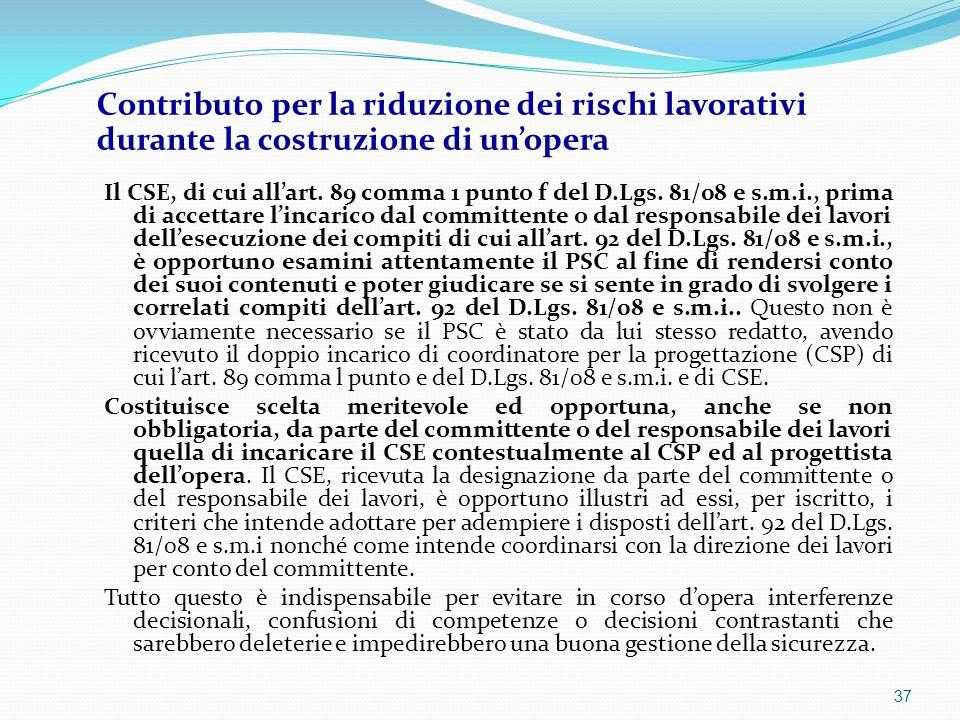 Il CSE, di cui all'art. 89 comma 1 punto f del D.Lgs. 81/08 e s.m.i., prima di accettare l'incarico dal committente o dal responsabile dei lavori dell