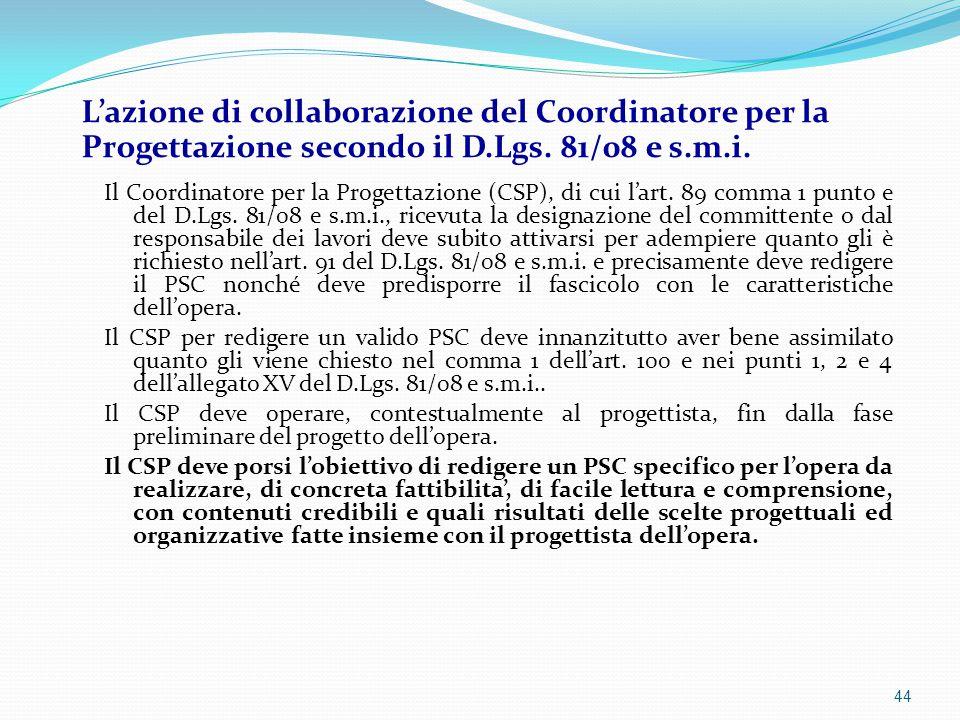 Il Coordinatore per la Progettazione (CSP), di cui l'art. 89 comma 1 punto e del D.Lgs. 81/08 e s.m.i., ricevuta la designazione del committente o dal