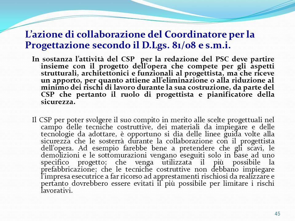 In sostanza l'attività del CSP per la redazione del PSC deve partire insieme con il progetto dell'opera che compete per gli aspetti strutturali, archi