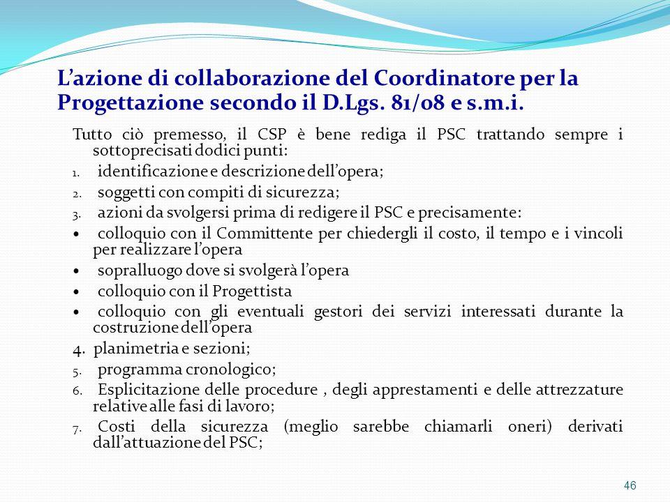 Tutto ciò premesso, il CSP è bene rediga il PSC trattando sempre i sottoprecisati dodici punti: 1. identificazione e descrizione dell'opera; 2. sogget