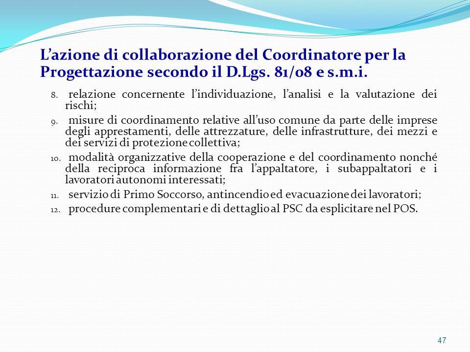 8. relazione concernente l'individuazione, l'analisi e la valutazione dei rischi; 9. misure di coordinamento relative all'uso comune da parte delle im