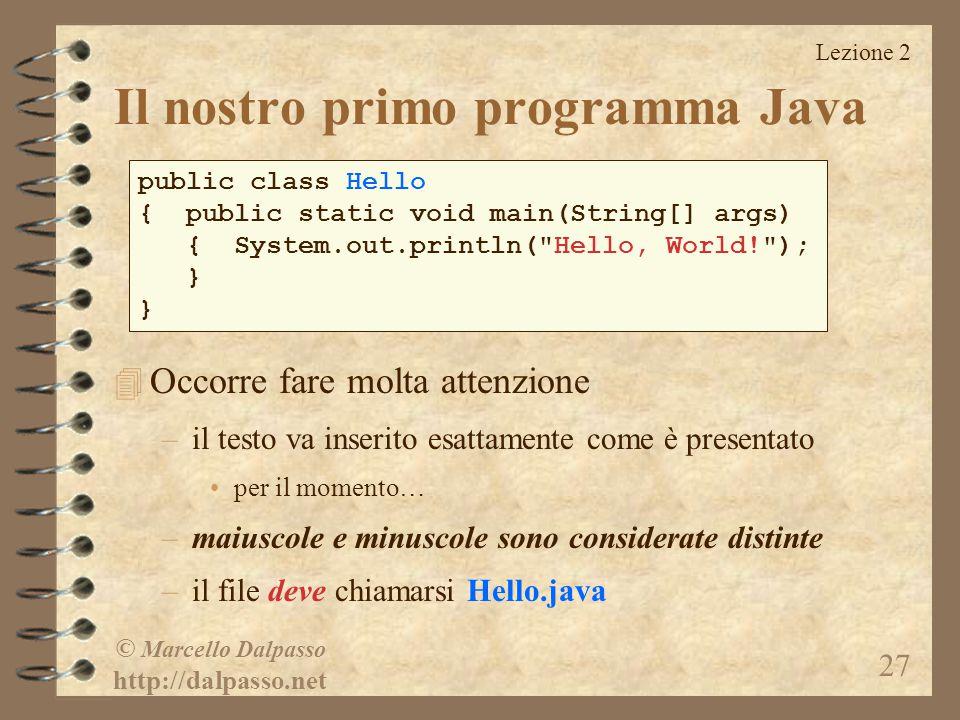 Lezione 2 © Marcello Dalpasso http://dalpasso.net 27 4 Occorre fare molta attenzione –il testo va inserito esattamente come è presentato per il moment