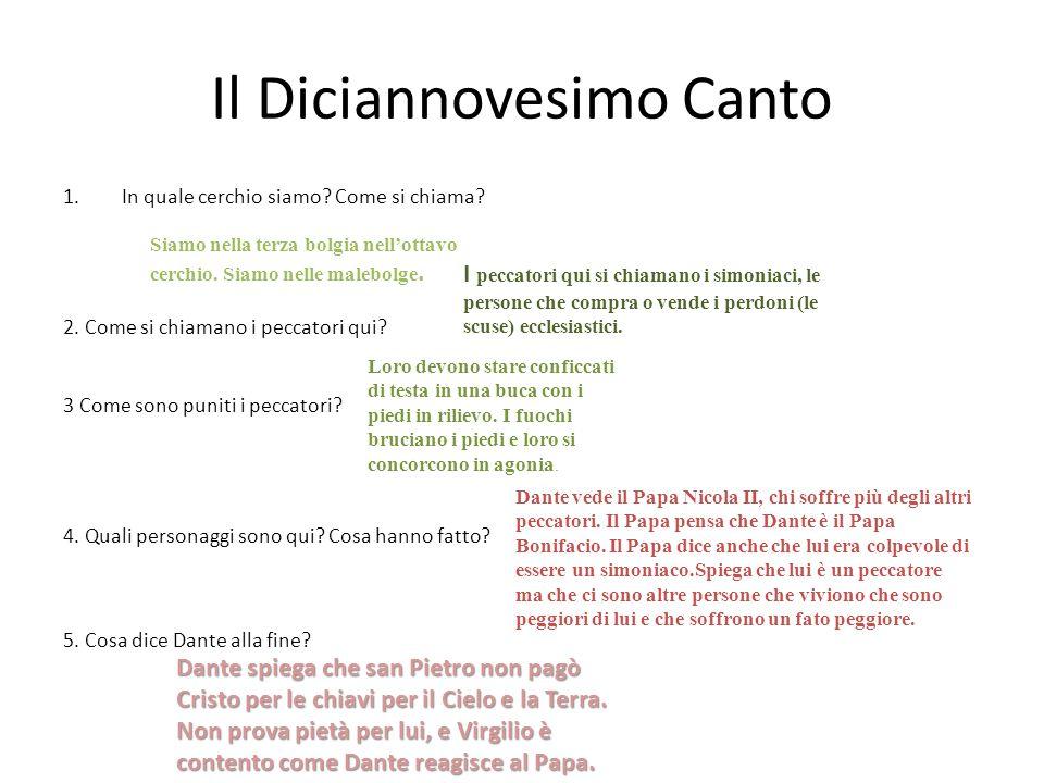 Il Diciannovesimo Canto 1.In quale cerchio siamo? Come si chiama? 2. Come si chiamano i peccatori qui? 3 Come sono puniti i peccatori? 4. Quali person