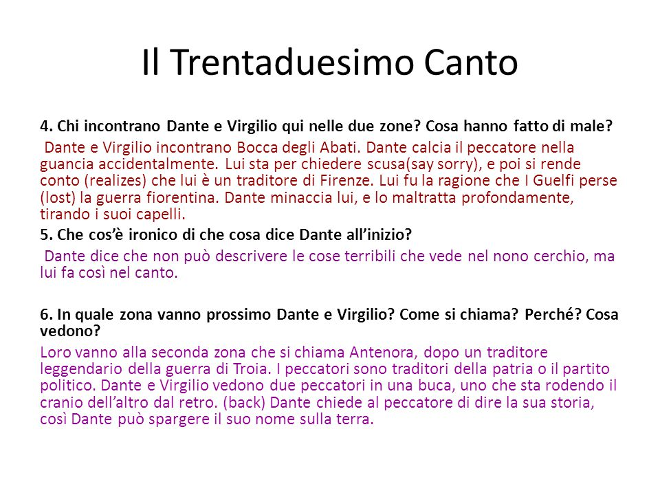 Il Trentaduesimo Canto 4. Chi incontrano Dante e Virgilio qui nelle due zone? Cosa hanno fatto di male? Dante e Virgilio incontrano Bocca degli Abati.