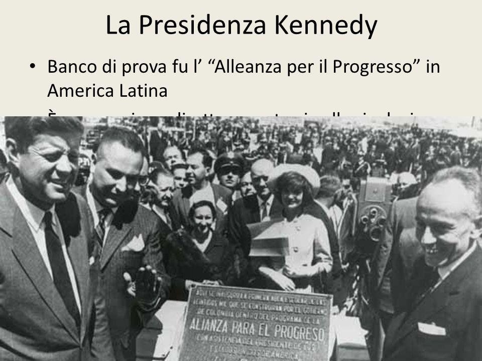 """La Presidenza Kennedy 11 Banco di prova fu l' """"Alleanza per il Progresso"""" in America Latina È una reazione diretta e contraria alla rivoluzione cubana"""