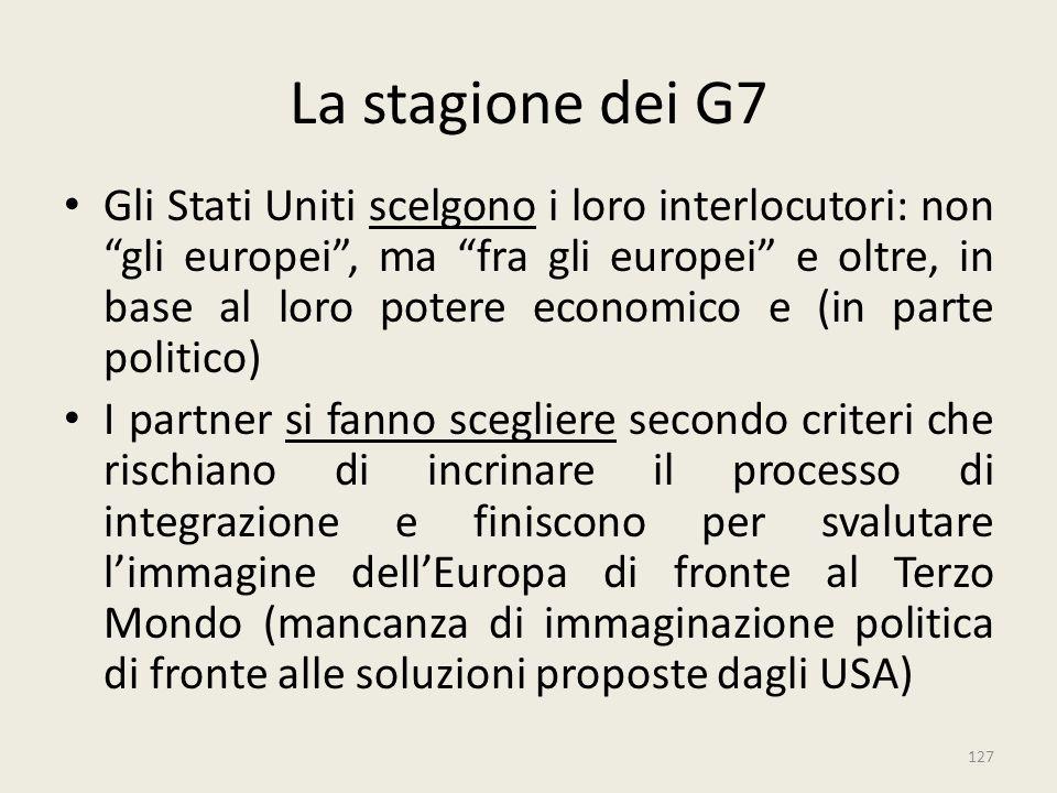 """127 La stagione dei G7 Gli Stati Uniti scelgono i loro interlocutori: non """"gli europei"""", ma """"fra gli europei"""" e oltre, in base al loro potere economic"""